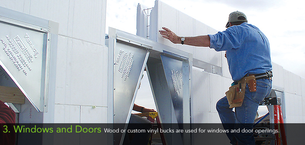 3. Windows and Doors - Wood or custom vinyl bucks are used for windows and door openings.