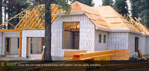 8. Roof - Once the concrete is poured any roof system can be easily installed.